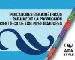 Indicadores bibliométricos para medir la producción científica de los investigadores